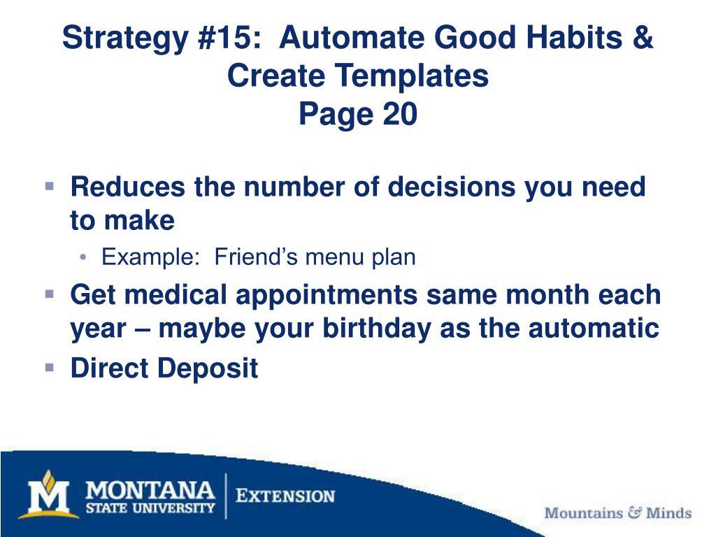 Strategy #15:  Automate Good Habits & Create Templates