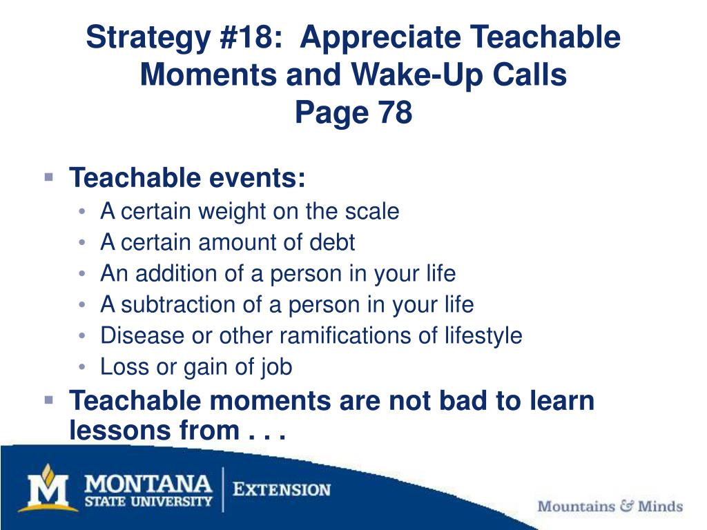 Strategy #18:  Appreciate Teachable Moments and Wake-Up Calls