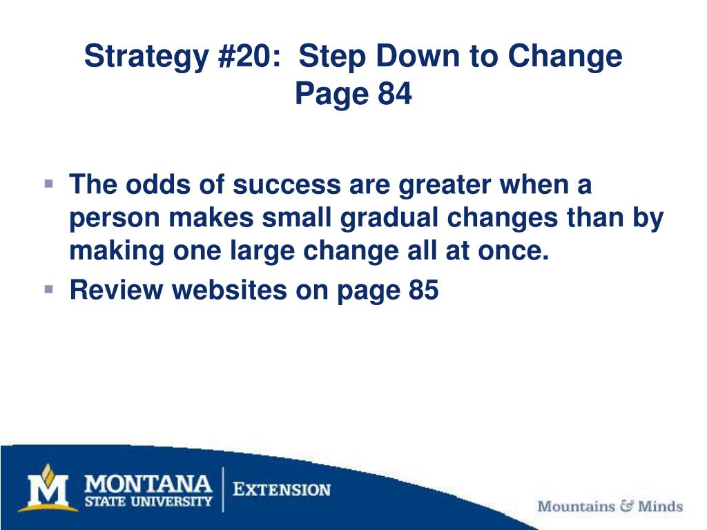 Strategy #20:  Step Down to Change