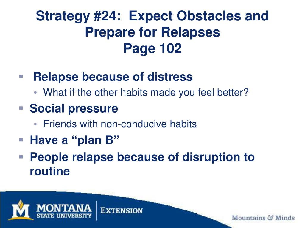 Strategy #24:  Expect Obstacles and Prepare for Relapses