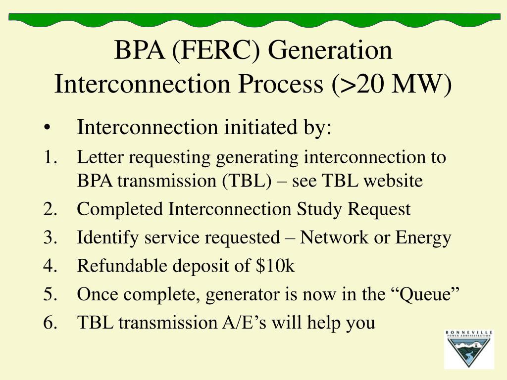 BPA (FERC) Generation Interconnection Process (>20 MW)