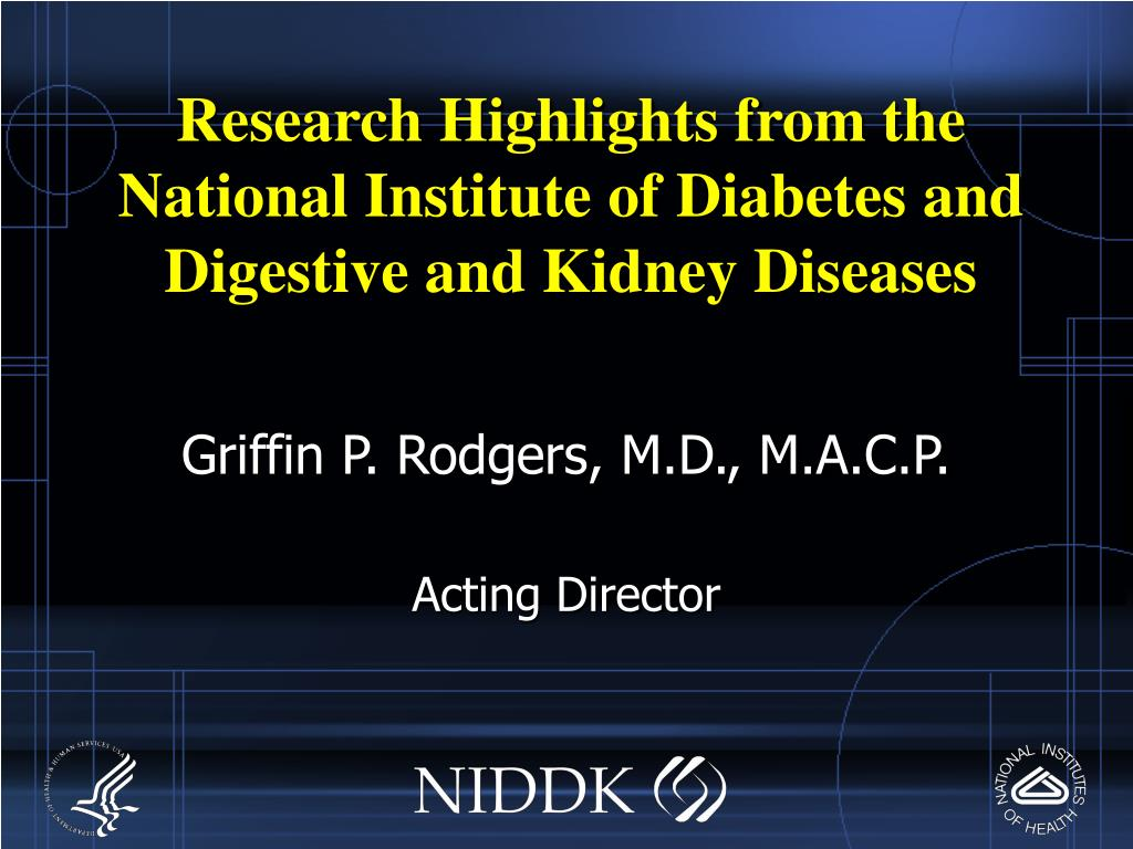 research highlights from the national institute of diabetes and digestive and kidney diseases l.
