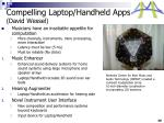 compelling laptop handheld apps david wessel