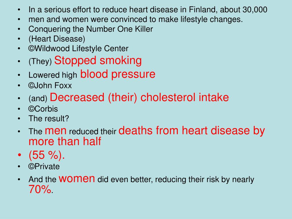 In a serious effort to reduce heart disease in Finland, about 30,000