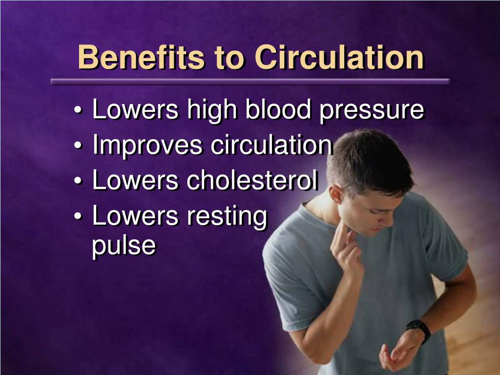 Benefits to Circulation