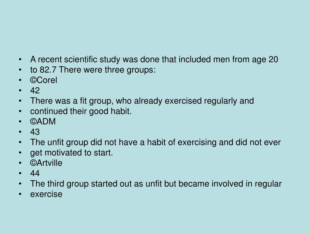 A recent scientific study was done that included men from age 20