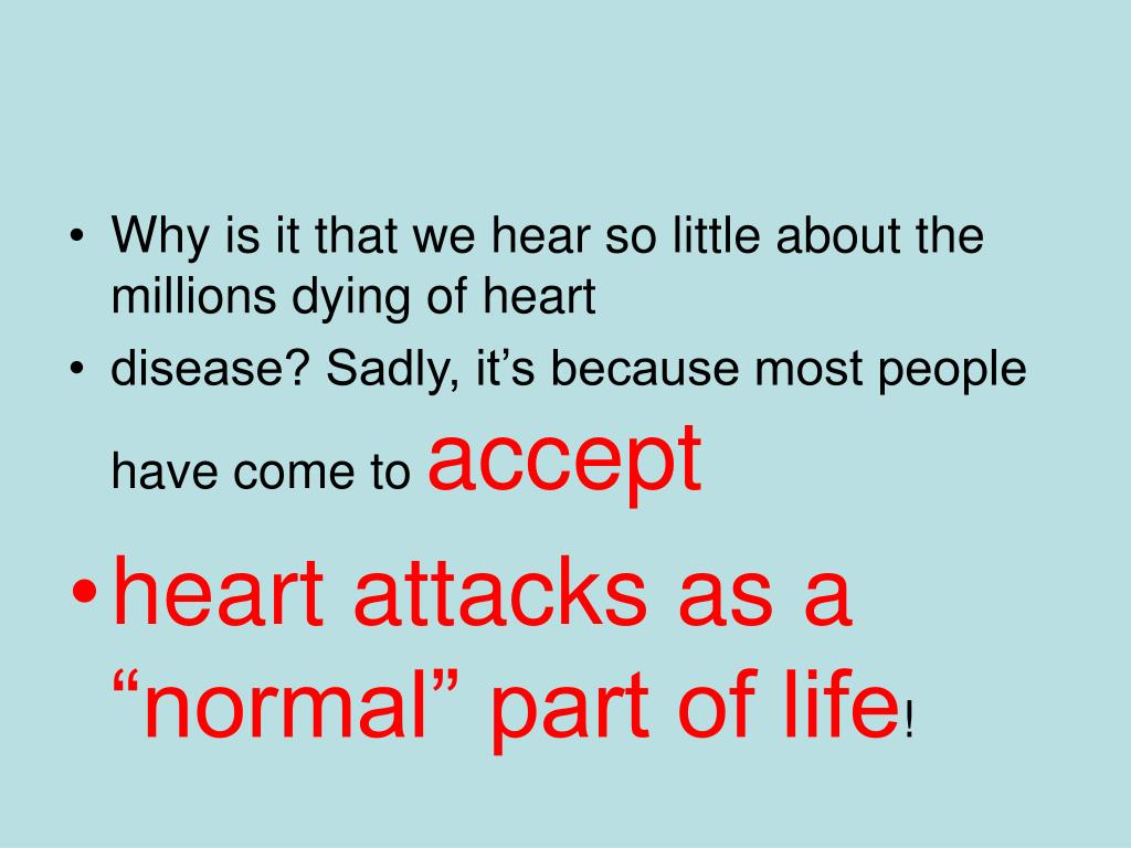 Why is it that we hear so little about the millions dying of heart