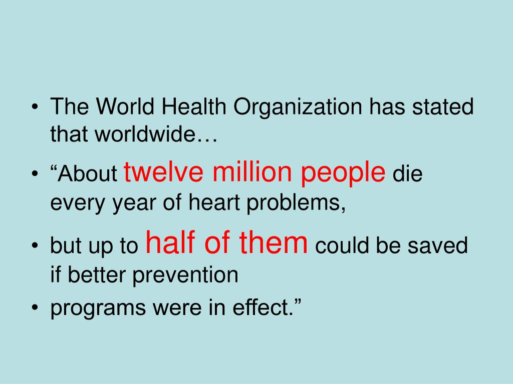 The World Health Organization has stated that worldwide…