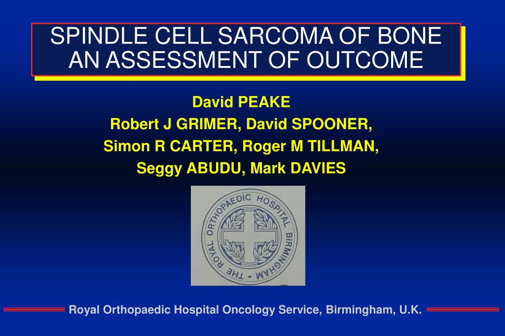 spindle cell sarcoma of bone an assessment of outcome l.