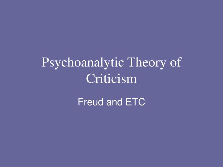 psychoanlytic theory Psychoanalysis was founded by sigmund freud (1856-1939)  (1977), in a review of the literature, conclude that psychoanalytic theory cannot be accepted or rejected as a package, 'it is a complete structure consisting of many parts, some of which should be accepted, others rejected and the others at least partially reshaped.
