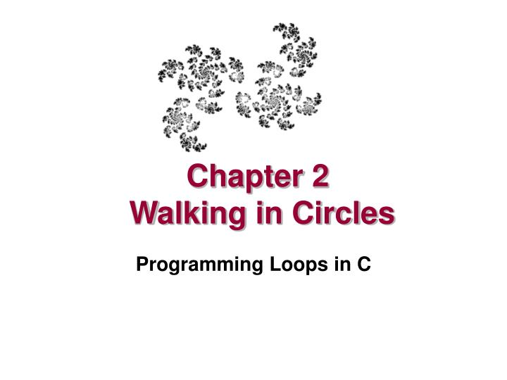 Chapter 2 walking in circles