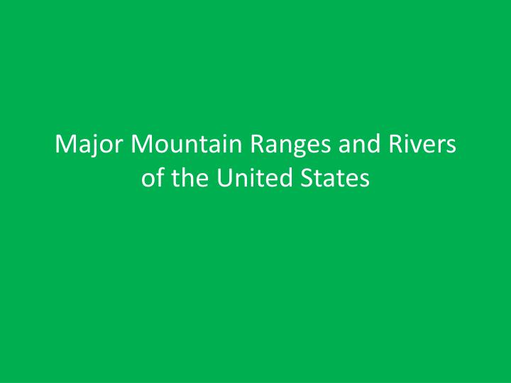 major mountain ranges and rivers of the united states n.
