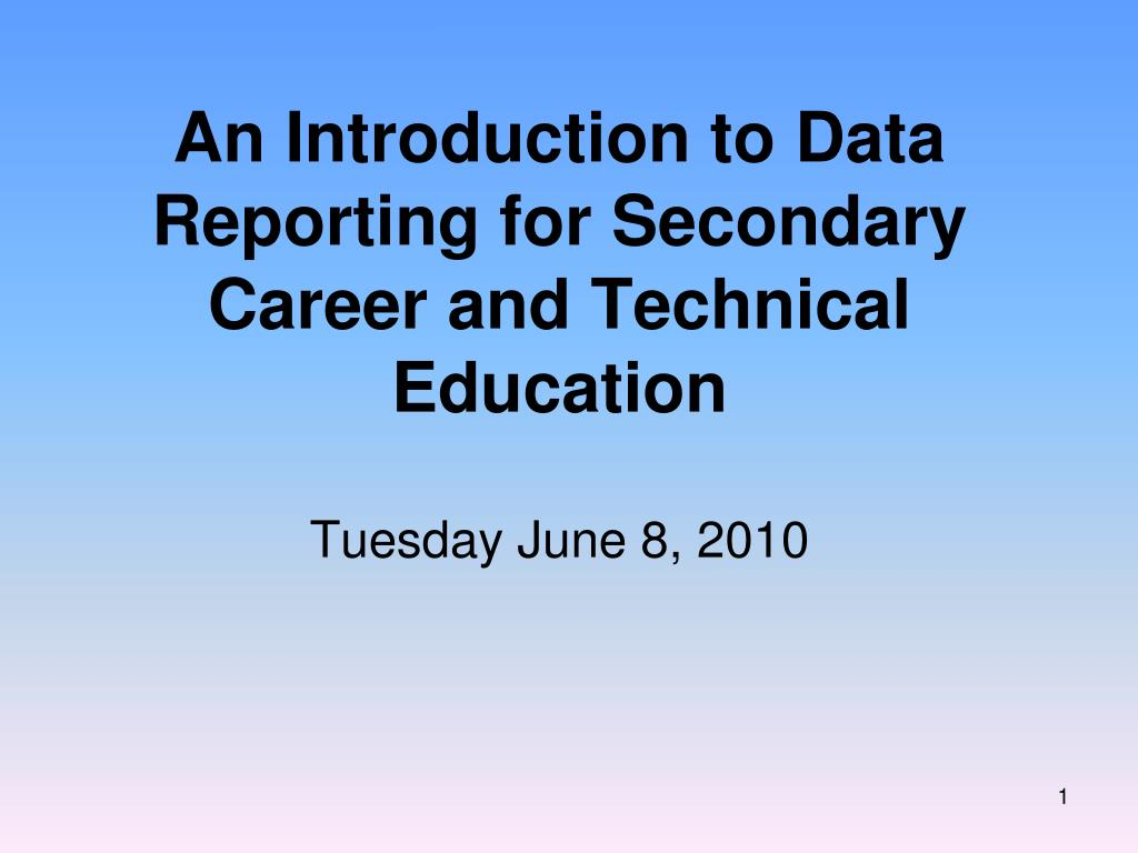 an introduction to data reporting for secondary career and technical education l.