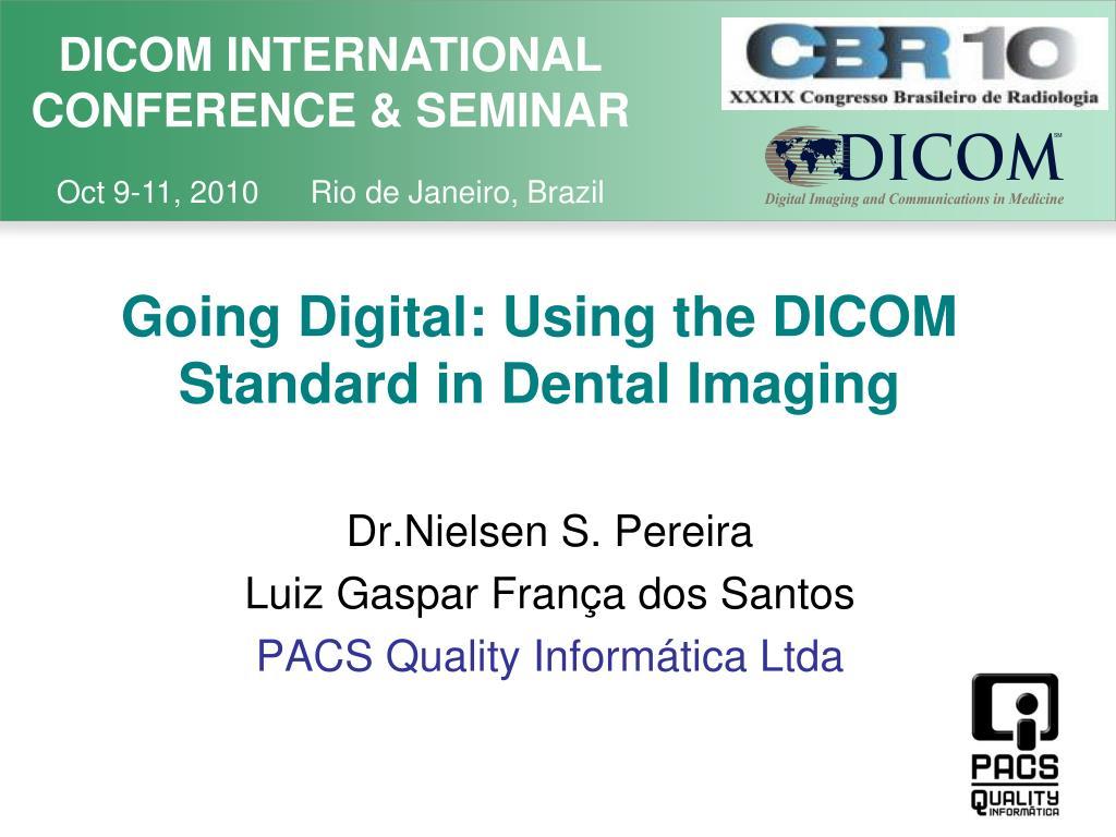 going digital using the dicom standard in dental imaging l.