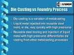 die casting vs foundry process