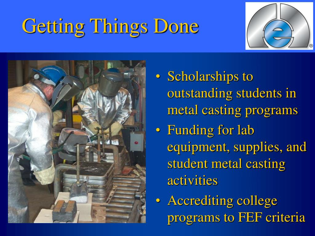 Scholarships to outstanding students in metal casting programs