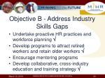 objective b address industry skills gaps
