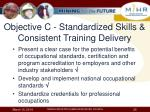 objective c standardized skills consistent training delivery