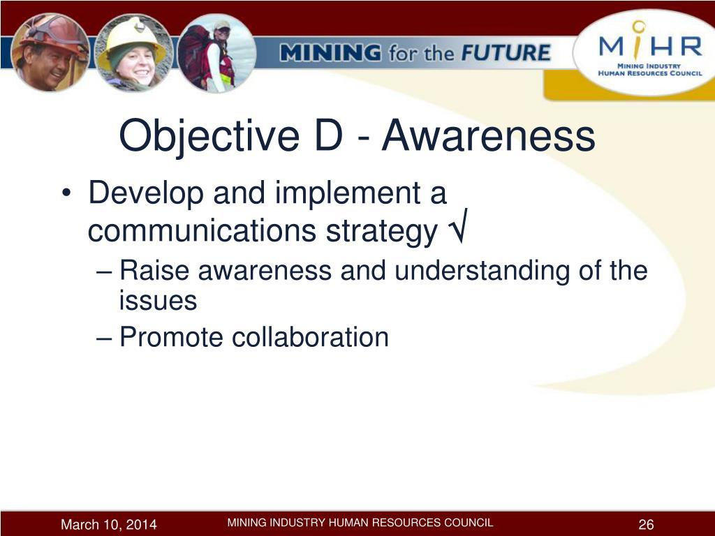 Objective D - Awareness