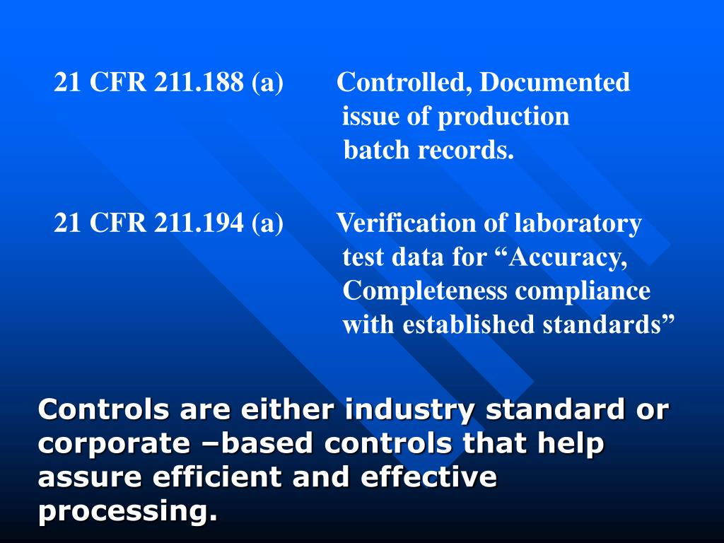 Controls are either industry standard or corporate –based controls that help assure efficient and effective processing.