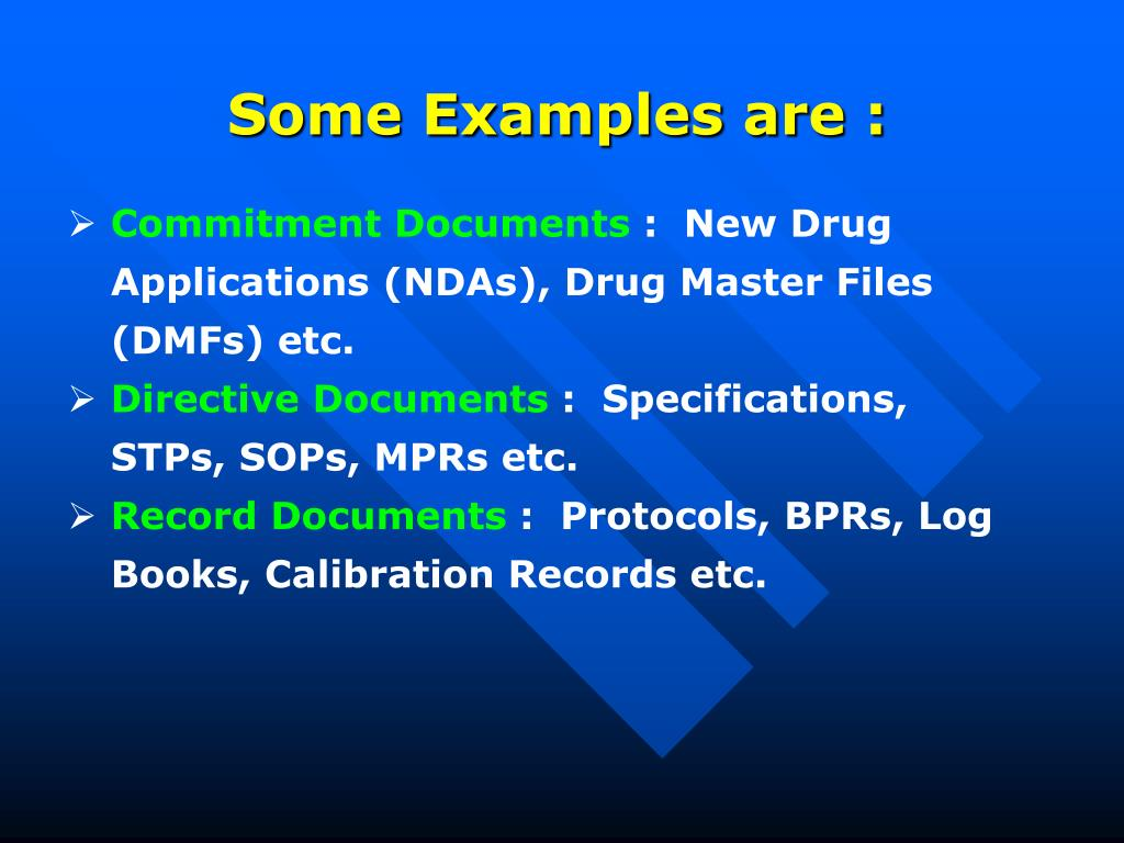 Some Examples are :