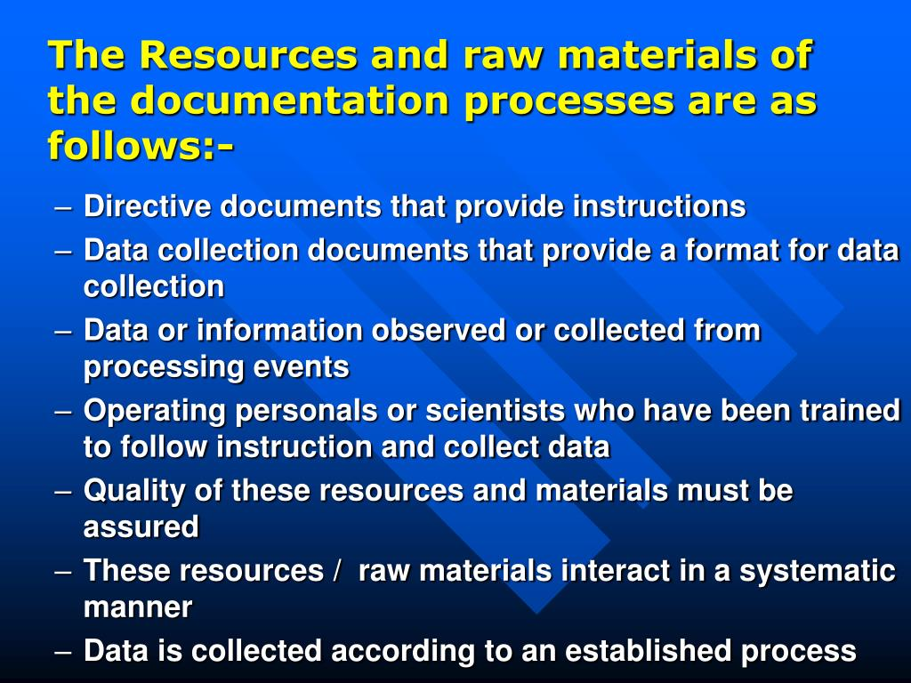 The Resources and raw materials of the documentation processes are as follows:-