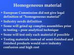 homogeneous material