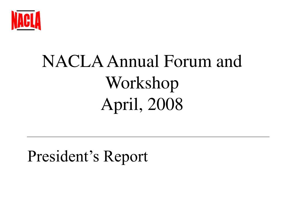nacla annual forum and workshop april 2008 l.