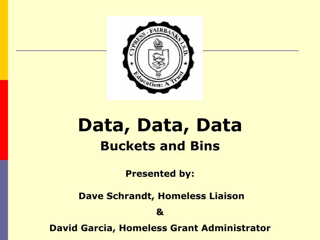 data data data buckets and bins l.