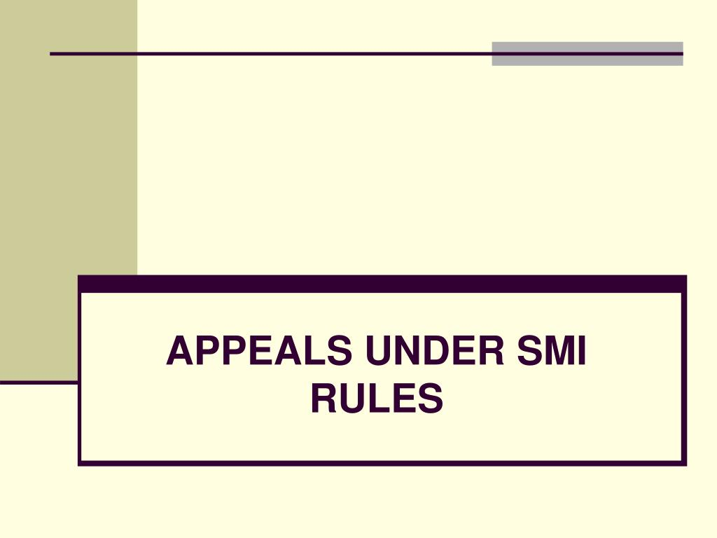 APPEALS UNDER SMI RULES