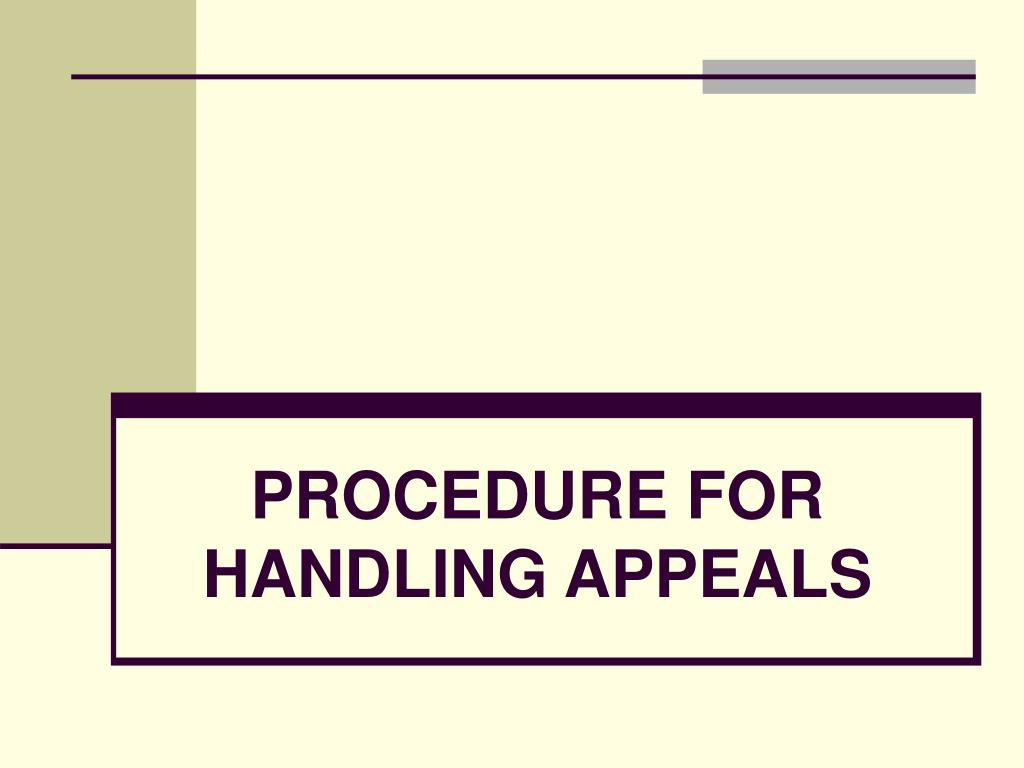 PROCEDURE FOR HANDLING APPEALS