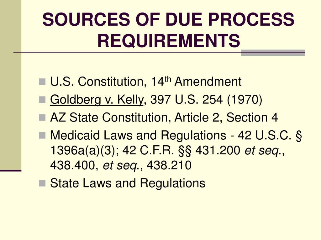 SOURCES OF DUE PROCESS REQUIREMENTS