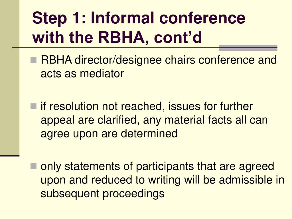 Step 1: Informal conference with the RBHA, cont'd