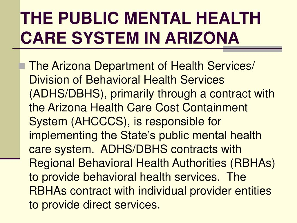 THE PUBLIC MENTAL HEALTH CARE SYSTEM IN ARIZONA