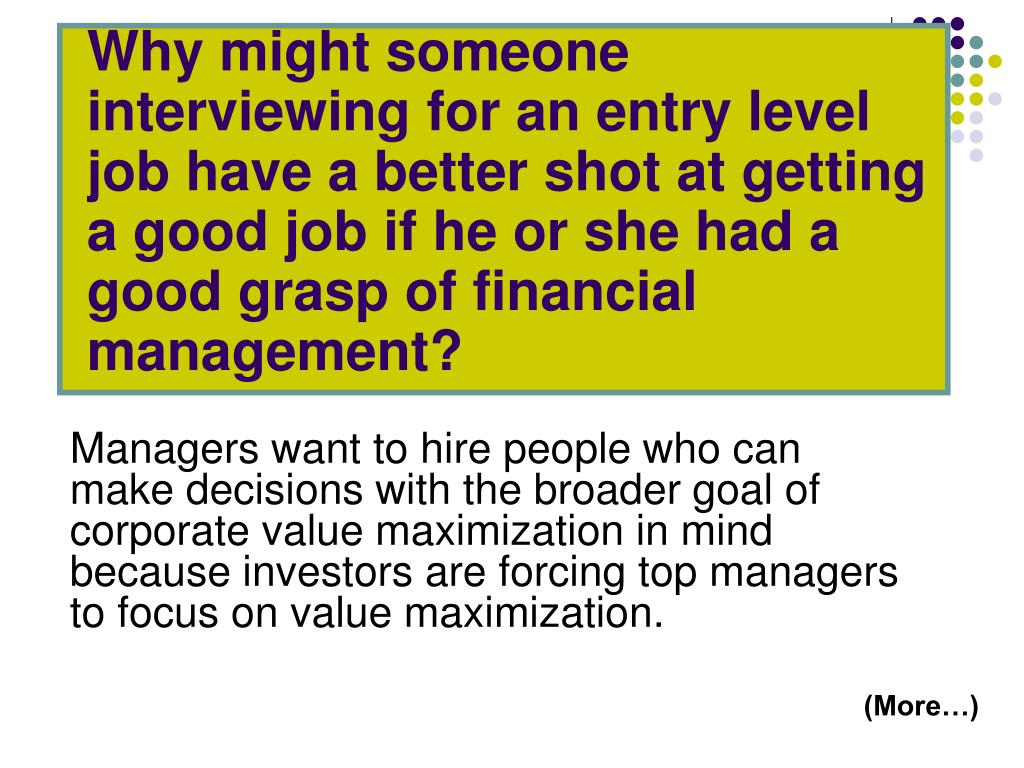 Why might someone interviewing for an entry level job have a better shot at getting a good job if he or she had a good grasp of financial management?