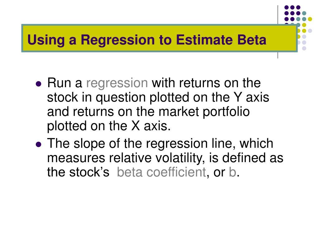 Using a Regression to Estimate Beta