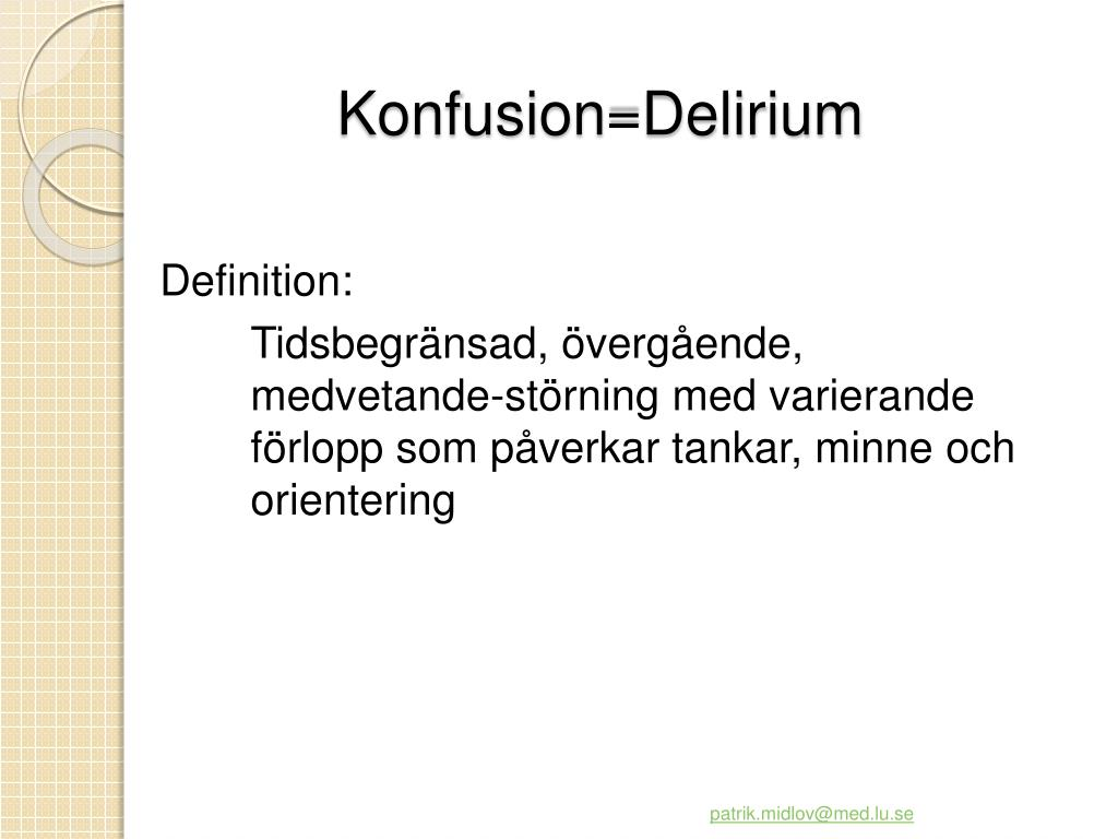 Konfusion=Delirium