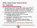 ipac download information for feddebt