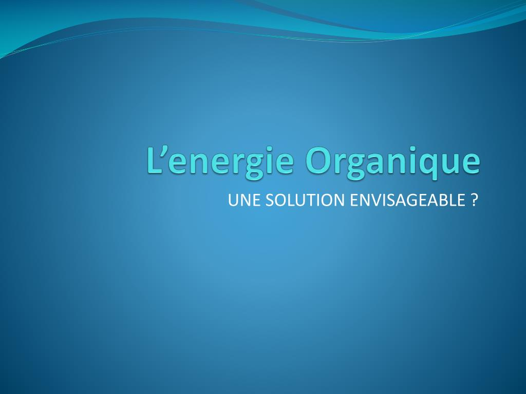 l energie organique l.