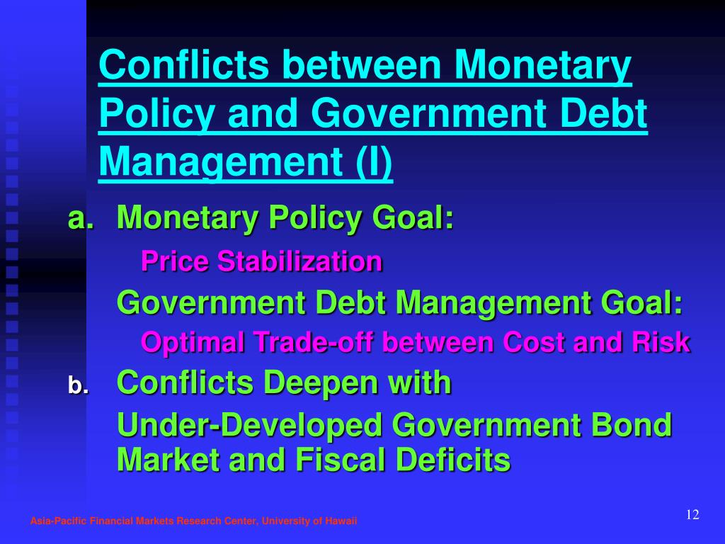 Conflicts between Monetary Policy and Government Debt Management (I)
