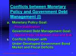 conflicts between monetary policy and government debt management i