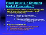fiscal deficits in emerging market economies i