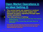 open market operations in an ideal setting i