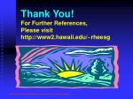thank you for further references please visit http www2 hawaii edu rheesg