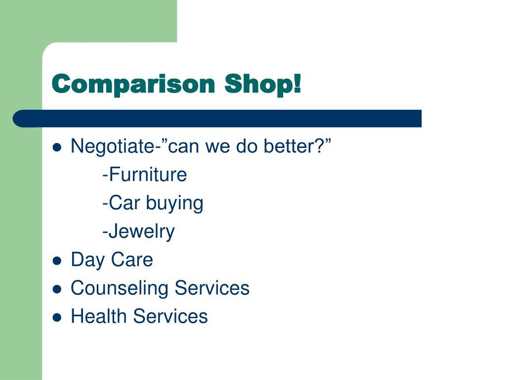 Comparison Shop!