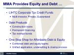 mma provides equity and debt