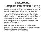 background complete information setting10