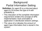 background partial information setting
