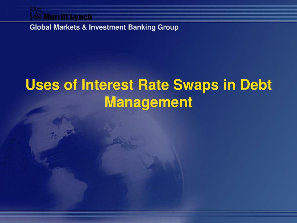 Uses of Interest Rate Swaps in Debt Management