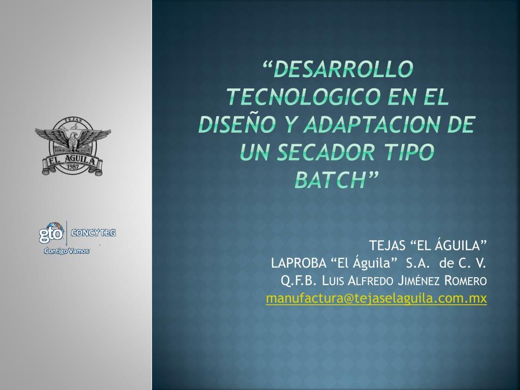 desarrollo tecnologico en el dise o y adaptacion de un secador tipo batch l.